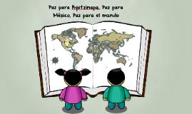 Paz para Ayotzinapa, Paz para México, Páz para el mundo