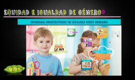 EQUIDAD E IGUALDAD DE GÉNERO