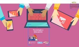 Copy of Tecnología y Educación