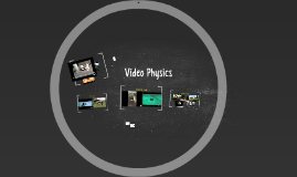 Video Physics