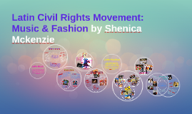 Latin Civil Rights Movement: Music & Fashion