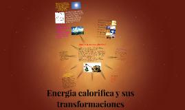 Copy of Energia calorifica y sus     transformaciones