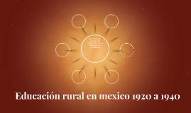 Educación rural en mexico 1920 a 1940