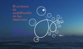 Copy of El proceso de socialización en las empresas