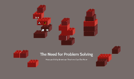 The Need for Problem Solving