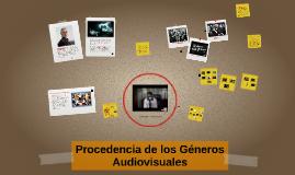 Procedencia de los Géneros Audiovisuales