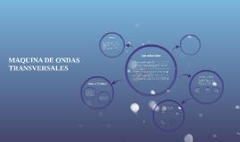 Copy of MAQUINA DE ONDAS TRANSVERSALES