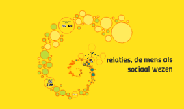 relaties, de mens als sociaal wezen