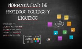 Copy of NORMATIVIDAD DE RESIDUOS SOLIDOS Y LIQUIDOS