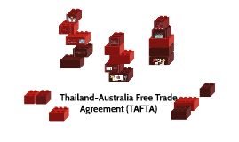 thailand australia free trade agreement tafta The thailand-australia free trade agreement (tafta) was signed on 5 july 2004 and came into effect on january 1, 2005 the agreement calls for liberalization of trade in goods, services, and investment, as well as for cooperation in working out obstacles to trade caused by non-tariff measures, such as restrictive sanitary and phytosanitary regulations and anti-dumping measures.