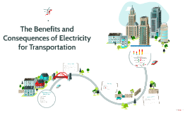The Benefits and Consequences of Electricity for Transportation