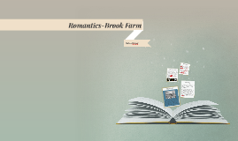 Romantics-Brook Farm