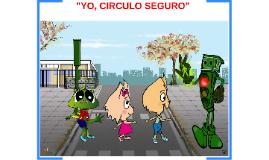 """""""YO CÍRCULO SEGURO"""""""