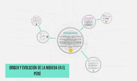 Copy of ORIGEN Y EVOLUCIÓN DE LA MONEDA EN EL PERÚ
