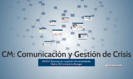 CM: Comunicación y Gestión de Crisis