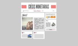 CRÍSIS MONETARIAS