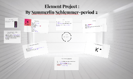 Element Project : By Summerlin Schlemmer-period 2