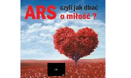 """""""ARS, czyli jak dbać o miłość"""""""
