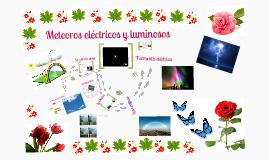 Meteoros eléctricos y luminosos