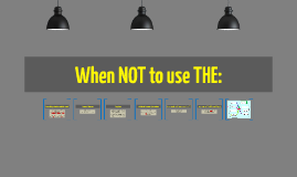 When NOT to use THE: