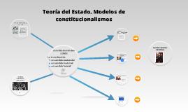 Copy of Sesión 1. Teorìa del Estado.modelos de constitucionalismo