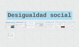 Copy of Copy of Desigualdad social