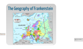 Copy of The Geography of Frankenstein
