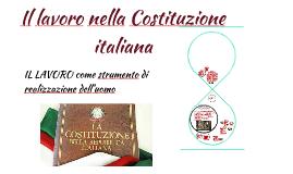 Copy of IL LAVORO NELLA COSTITUZIONE ITALIANA