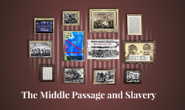 "The Middle Passage of the ""Triangular Trade"" carried slaves"