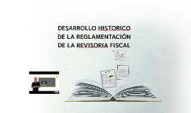 DESARROLLO HISTORICO  DE LA REGLAMENTACIÓN DE LA REVISORIA F
