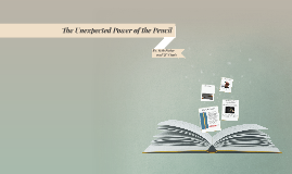 The Unexpected Power of the Pencil