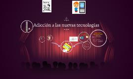 Copy of Adicción a las nuevas tecnologías