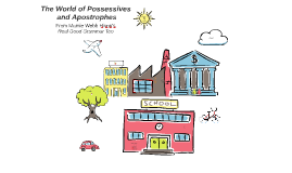 Possessives and Apostrophes