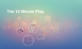 The 10 Minute Play