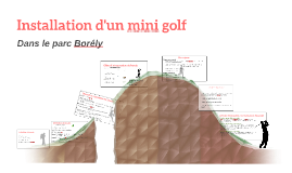 Installation d'un mini golf