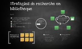 Copy of Stratégies de recherche en bibliothèque