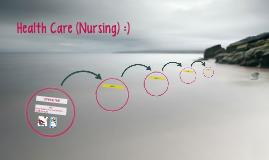 Health Care (Nursing) :)
