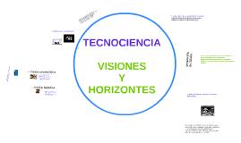 TECNOCIENCIA: visiones y horizontes