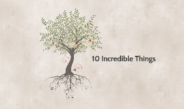 10 Incredible THIngs