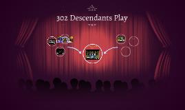 302 Descendants Play