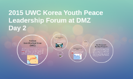 2015 UWC Korea Youth Peace Leadership Forum at DMZ