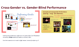 "THEA 204 Cross Gender vs ""Gender-blind"" Performance"