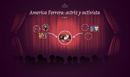 America Ferrera: actriz y activista