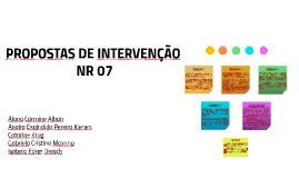 PROPOSTAS DE INTERVENÇÃO SOBRE A NORMA REGULAMENTADORA 07