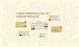 Copy of CARACTERÍSTICAS DE MEDIOS VISUALES