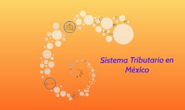 Copy of Sistema Tributario en México