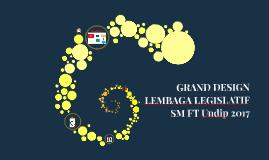 GRAND DESIGN LEMBAGA LEGISLATIF
