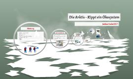 Die Arktis - Kippt ein Ökosystem