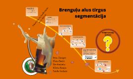 Brenguļu alus auditorijas segmentācija