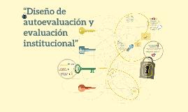 """""""Diseño de autoevaluación y evaluación institucional"""""""